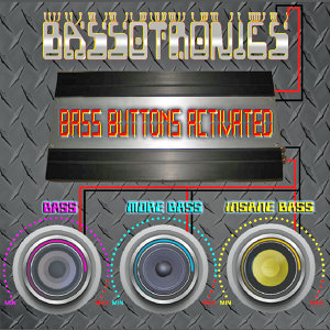 Bass Mekanik Presents Bassotronics: Bass Buttons Activated