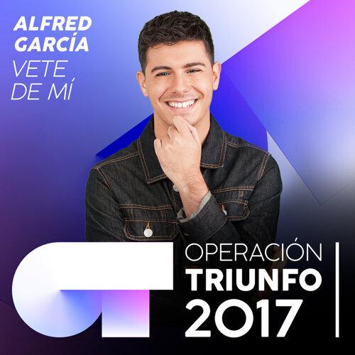 Vete De Mí - Operación Triunfo 2017