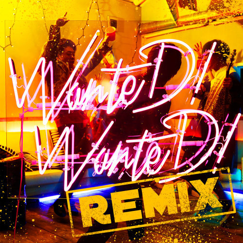 WanteD! WanteD! - KERENMI Remix