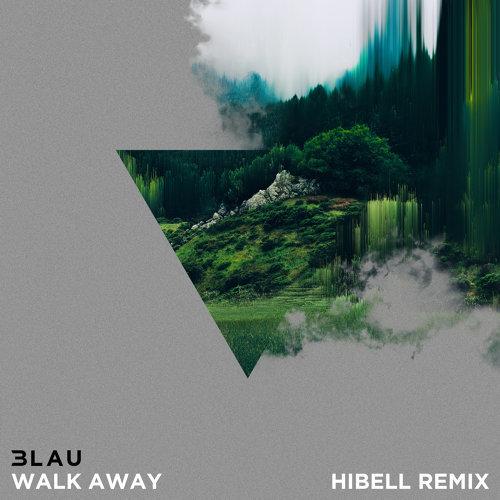 Walk Away - Hibell Remix