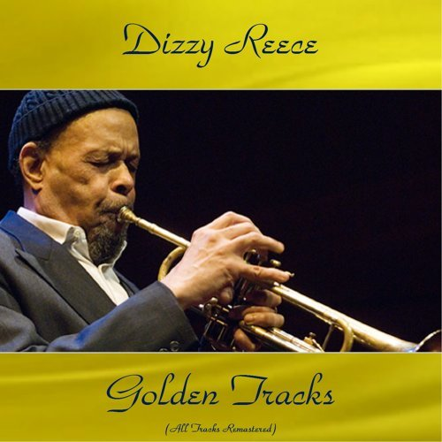 Dizzy Reece Golden Tracks - All Tracks Remastered