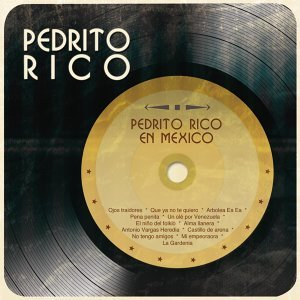 Pedrito Rico en México