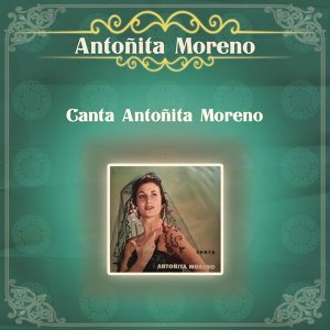 Canta Antoñita Moreno
