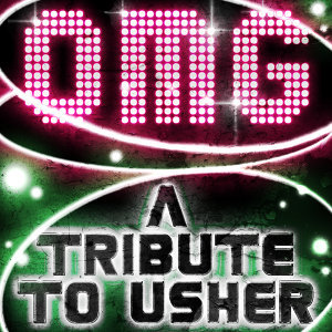 Omg - A Tribute to Usher