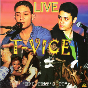 "T-Vice Live, Vol. 1 ""Epi That's It"""