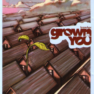 Grown in You