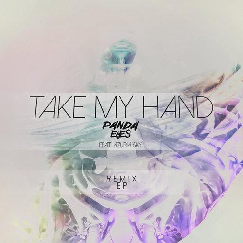 Take My Hand (Remix EP)
