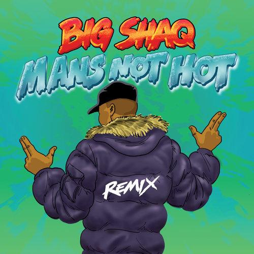 Man's Not Hot - MC Mix