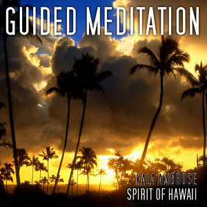 Guided Meditation - Spirit of Hawaii