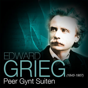 Grieg: Peer Gynt Suiten