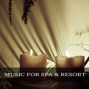 Music for Spa & Resort