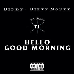 Hello Good Morning - Explicit Version