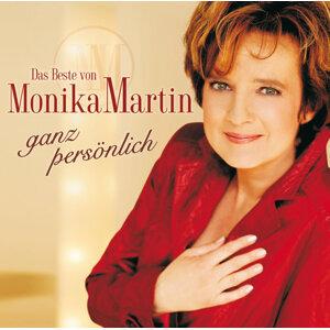 Das Beste von Monika Martin - ganz persönlich