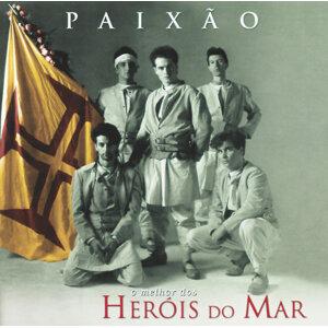 Paixão - O Melhor Dos Heróis Do Mar