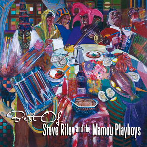 Best of Steve Riley & The Mamou Playboys - 2 CDs