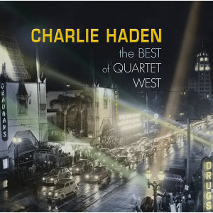 Charlie Haden - The Best Of Quartet West