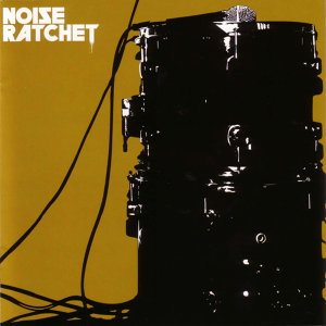 Noise Ratchet EP