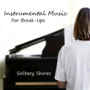 Instrumental Music for Break-ups: Solitary Shores