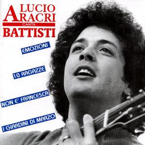 Lucio Aracri canta Battisti