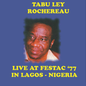 Live At Festac '77 in Lagos - Nigeria