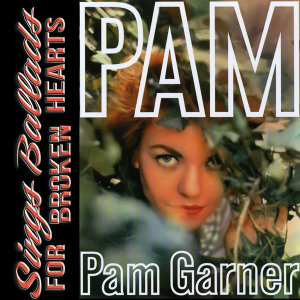 Pam Sings Ballads for Broken Hearts