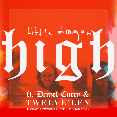 High (feat. Denzel Curry & Twelve'len) [Michael Uzowuru & Jeff Kleinman Remix]