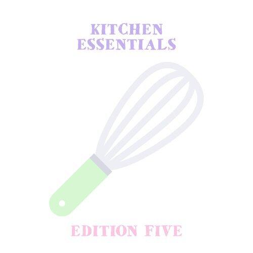 Kitchen Essentials - Edition Five