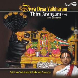 Divya Desa Vaibhavam - Thiru Arangam (Live)