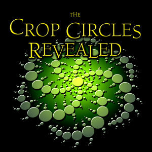 The Crop Circles Revealed