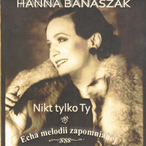 Nie tylko Ty: Not only you (Tribute to Hanka Ordonowna)
