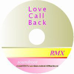 Love Call Back RMX