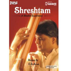 Shreshtam Bhajans - O.S.Arun