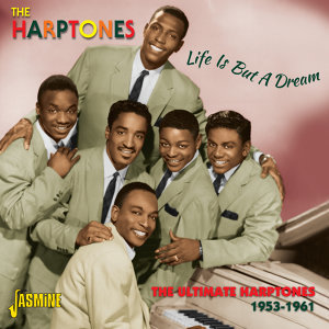 Life Is But A Dream - The Ultimate Harptones, 1953 - 1961
