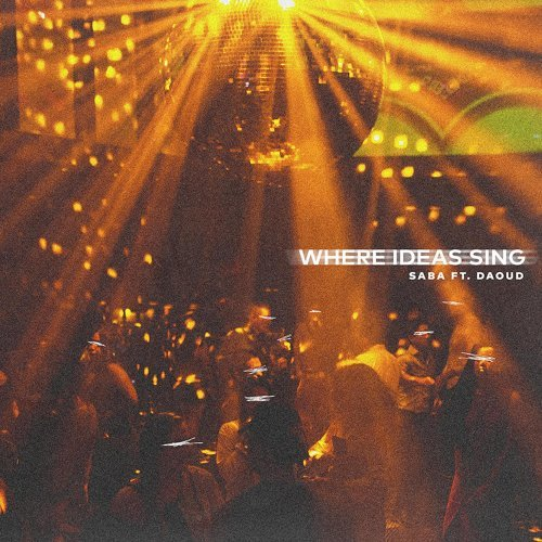 Where Ideas Sing (feat. Daoud)