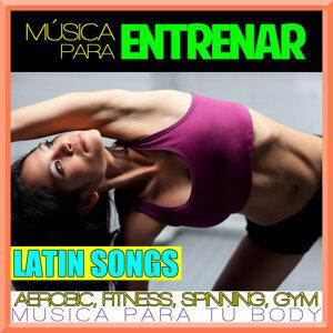 Música para Entrenar. Latin Songs. Aerobic, Fitness, Spinning, Gym. Música para Tu Body.