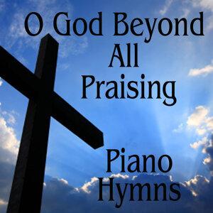 Instrumental Piano Hymns: O God Beyond All Praising