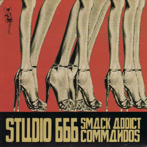 Studio 666 Smack Addict Commandos