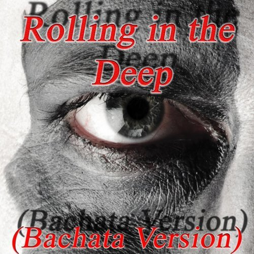 Rolling in the Deep (Bachata Version)