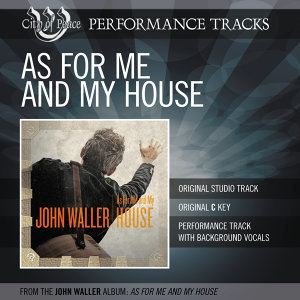As For Me And My House (Performance Track)