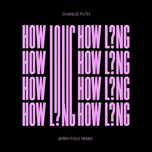 How Long - Jerry Folk Remix