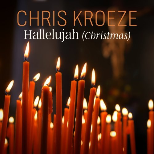 chris kroeze hallelujah christmas アルバム kkbox