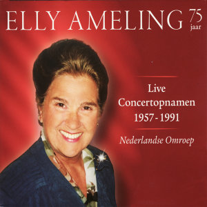 Elly Ameling - Live Concert Recordings 1957-1991