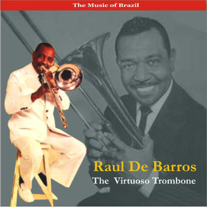 The Music of Brazil / A Trombone Virtuoso / Recordings 1957