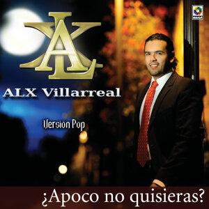 Alx Villarreal - Apoco No Quisieras?