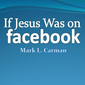If Jesus Was on Facebook