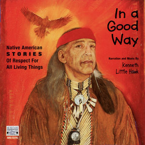 In a Good Way - Native American Stories of Respect for All Living Things