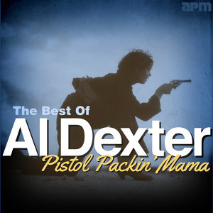 Pistol Packin' Mama - The Best of Al Dexter