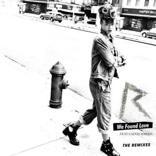 We Found Love - Cahill Edit