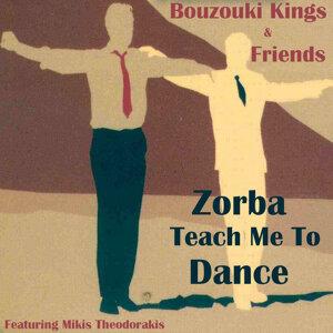 Zorba, Teach Me to Dance