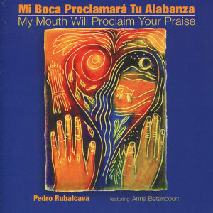 Mi Boca Proclamará Tu Alabanza / My Mouth Will Proclaim Your Praise